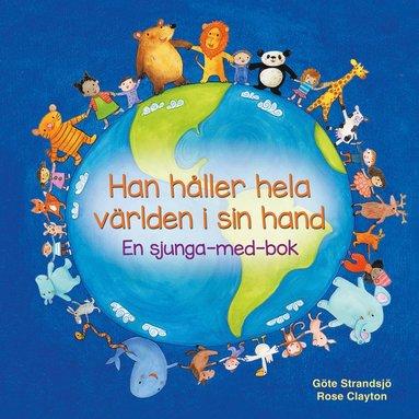 bokomslag Han håller hela världen i sin hand