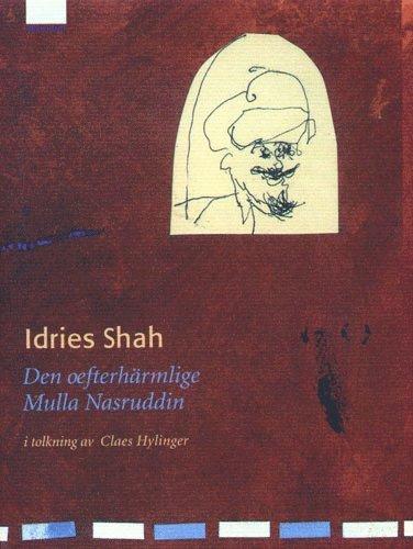 bokomslag Den oefterhärmlige Mulla Nasruddin