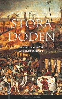 bokomslag Stora döden - den värsta katastrofen som drabbat Europa