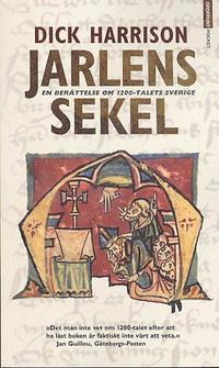 bokomslag Jarlens sekel. En berättelse om 1200talets Sverige