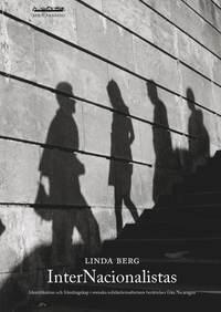bokomslag InterNacionalistas : identifikation och främlingskap i svenska solidaritetsarbetares berättelser från Nicaragua