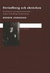 bokomslag Strindberg och skräcken : skräckmotiv och identitetstematik i August Strindbergs författarskap