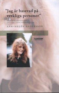 bokomslag Jag är baserad på verkliga personer : ironi och röstgivande i Kristina Lugns författarskap