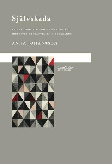 bokomslag Självskada : en etnologisk studie av mening och identitet i berättelser om skärande