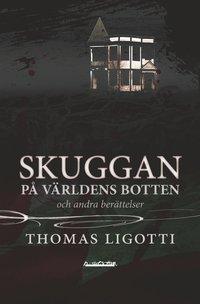 bokomslag Skuggan på världens botten och andra berättelser