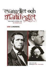 bokomslag Evangeliet och manifestet : den femte boken om de frihetliga