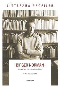 bokomslag Birger Norman : utkast till porträtt i helfigur