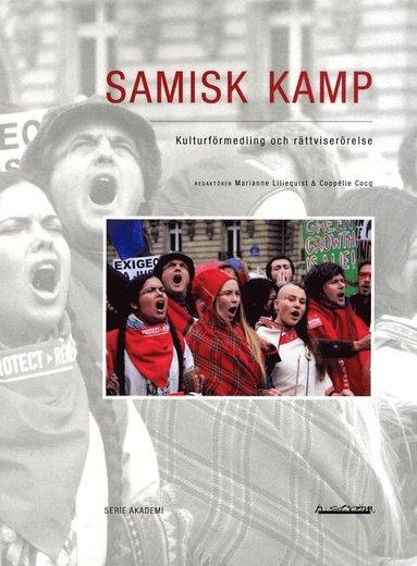 bokomslag Samisk kamp : kulturförmedling och rättviserörelse