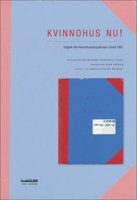bokomslag Kvinnohus nu! : dagbok från Kvinnohusockupationen i Umeå 1983