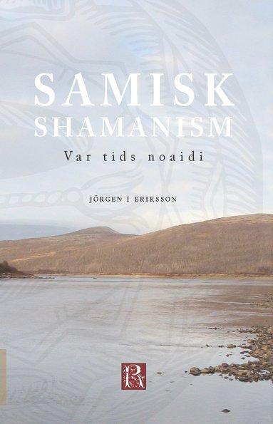bokomslag Samisk shamanism : var tids noaidi