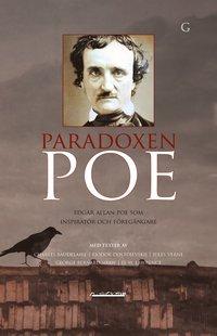 bokomslag Paradoxen Poe : Edgar Allan Poe som inspiratör och föregångare