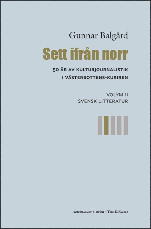 Sett ifrån norr : 50 år av kulturjournalistik i Västerbotten-Kuriren. Volym 2, Svensk litteratur 1