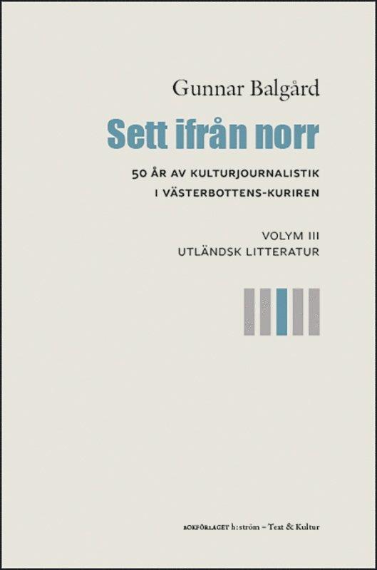 Sett ifrån norr : 50 år av kulturjournalistik i Västerbotten-Kuriren. Volym 3, Utländsk litteratur 1