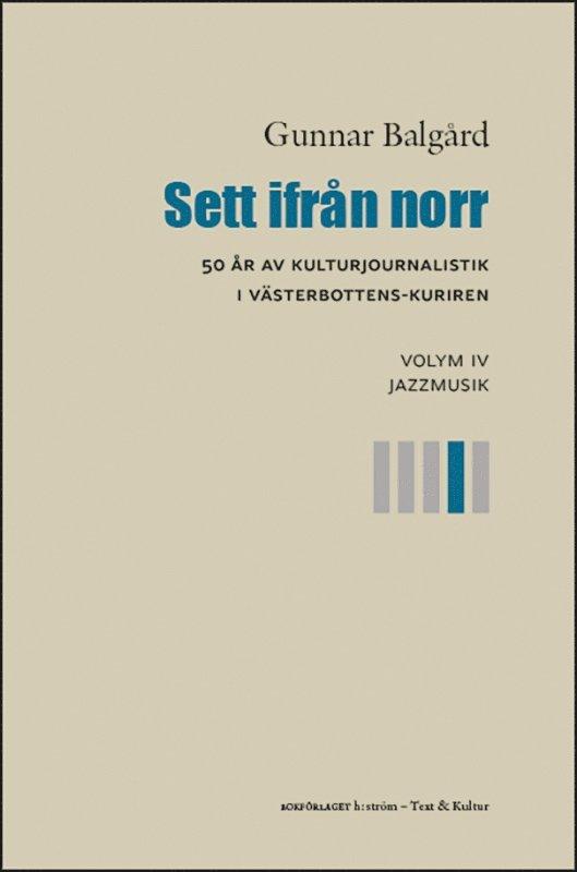 Sett ifrån norr : 50 år av kulturjournalistik i Västerbotten-Kuriren. Volym 4, Jazzmusik 1