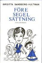 bokomslag Före segelsättning : familjekåserier