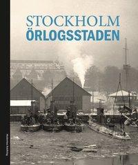 bokomslag Stockholm : örlogsstaden