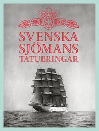 bokomslag Svenska sjömanstatueringar