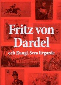 Fritz von Dardel och Kungl. Svea livgarde