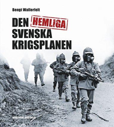 bokomslag Den hemliga svenska krigsplanen