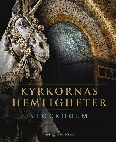 bokomslag Kyrkornas hemligheter : Stockholm