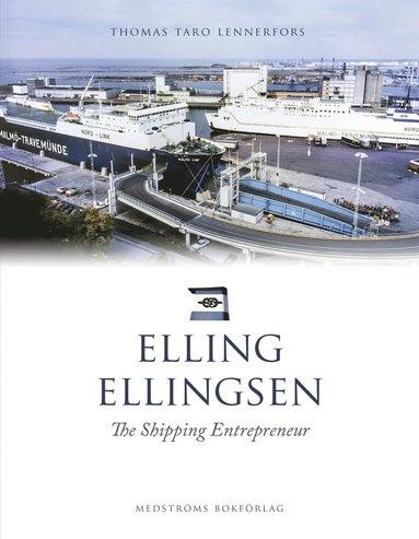 bokomslag Elling Ellingsen : The shipping entrepreneur
