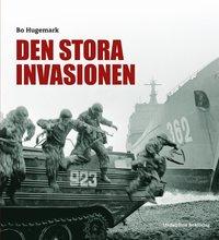 bokomslag Den stora invasionen : svenskt operativt tänkande under det kalla kriget