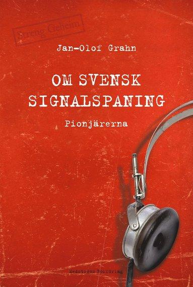 bokomslag Om svensk signalspaning : pionjärerna