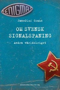 bokomslag Om svensk signalspaning : andra världskriget
