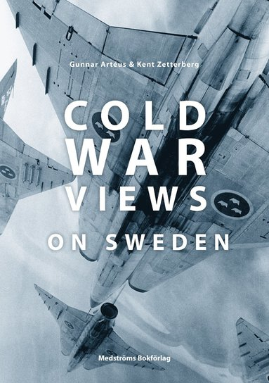 bokomslag Cold War Views on Sweden