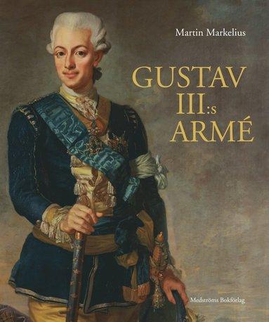 bokomslag Gustav III:s armé