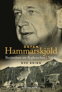 bokomslag Gåtan Hammarskjöld : berättelsen om flygkraschen i Ndola
