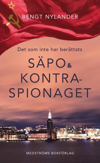 bokomslag Det som inte har berättats : Säpo & kontraspionaget