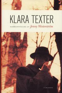 bokomslag Klara texter : antologi valda och kommenterade av Jenny Westerström