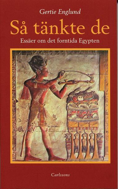 bokomslag Så tänkte de : en essäsamling om det forntida Egypten
