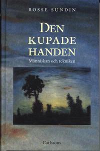 bokomslag Den kupade handen : historien om människan och tekniken
