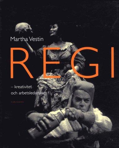 bokomslag Regi : kreativitet och arbetsledarskap