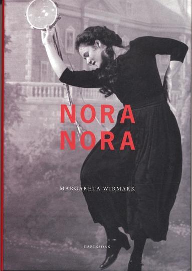 bokomslag Nora Nora : Henrik Ibsens Dockhem och Ingmar Bergmans