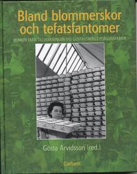 bokomslag Bland blommerskor och tefatsfantomer : Minnen från tillverkningen vid Gustavsbergs porlinsfabrik