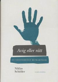 bokomslag Avig eller rätt : en vänsterhänt betraktelse