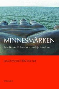 bokomslag Minnesmärken : att tolka det förflutna och besvärja framtiden