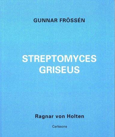 bokomslag Gunnar Frössén - Streptomyces griseus