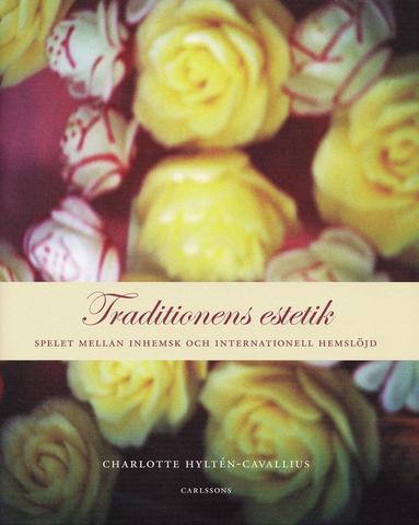 bokomslag Traditionens estetik : spelet mellan inhemsk och internationell hemslöjd