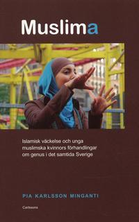 bokomslag Muslima : islamisk väckelse och unga muslimska kvinnors förhandlingar om genus i det samtida Sverige