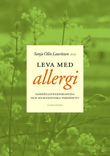 bokomslag Leva med allergi : samhällsvetenskapliga och humanistiska perspektiv