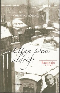 bokomslag Utan poesi - aldrig! : Baudelaire i nuet