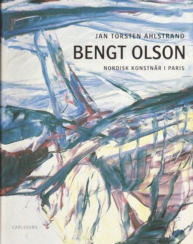 bokomslag Bengt Olson : nordisk konstnär i Paris