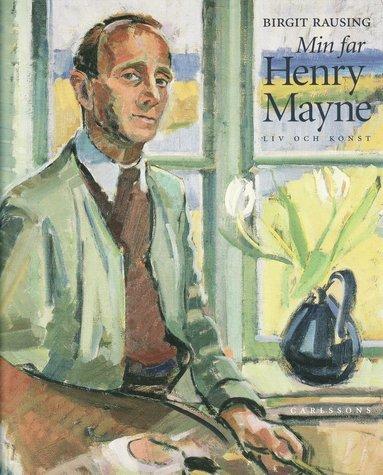bokomslag Min far Henry Mayne : liv och konst