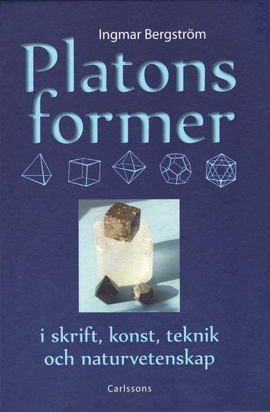 bokomslag Platons former i skrift, konst, teknik och naturvetenskap