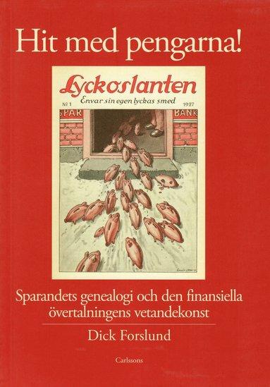 bokomslag Hit med pengarna! : sparandets genealogi och den finansiella övertalningens vetandekonst