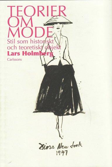 bokomslag Teorier om mode : stil som historiskt och teoretiskt objekt